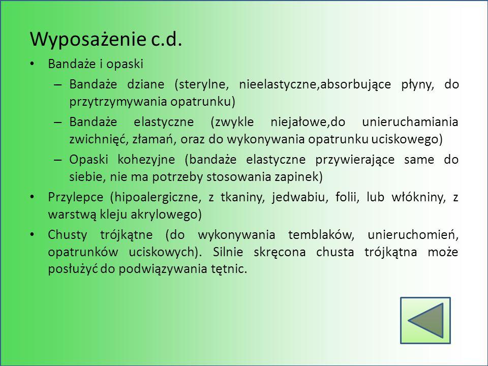 Wyposażenie c.d. Bandaże i opaski – Bandaże dziane (sterylne, nieelastyczne,absorbujące płyny, do przytrzymywania opatrunku) – Bandaże elastyczne (zwy