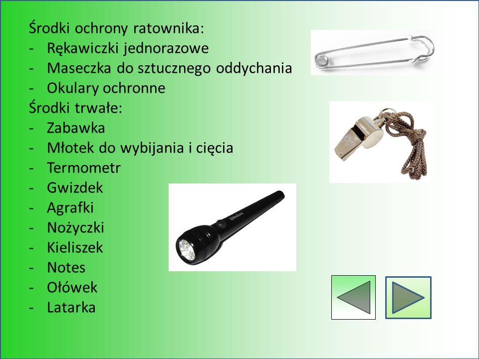 Środki ochrony ratownika: -Rękawiczki jednorazowe -Maseczka do sztucznego oddychania -Okulary ochronne Środki trwałe: -Zabawka -Młotek do wybijania i