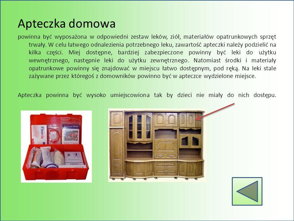 Apteczka domowa powinna być wyposażona w odpowiedni zestaw leków, ziół, materiałów opatrunkowych sprzęt trwały. W celu łatwego odnalezienia potrzebneg