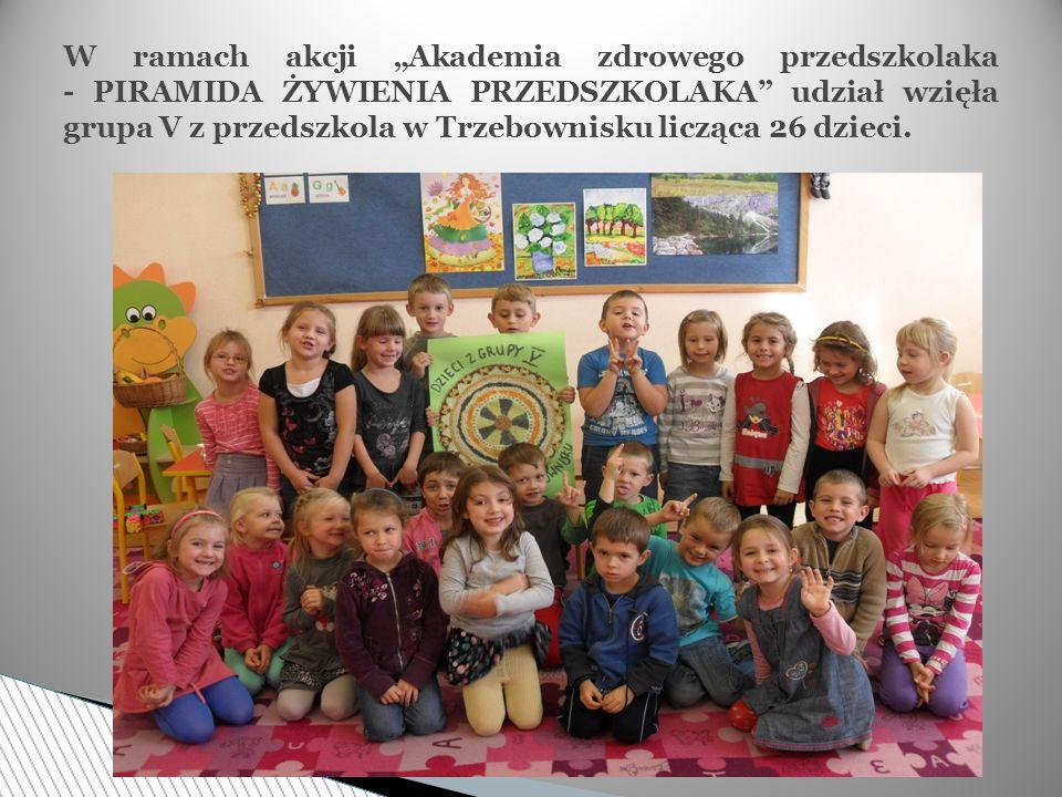 W ramach akcji Akademia zdrowego przedszkolaka - PIRAMIDA ŻYWIENIA PRZEDSZKOLAKA udział wzięła grupa V z przedszkola w Trzebownisku licząca 26 dzieci.
