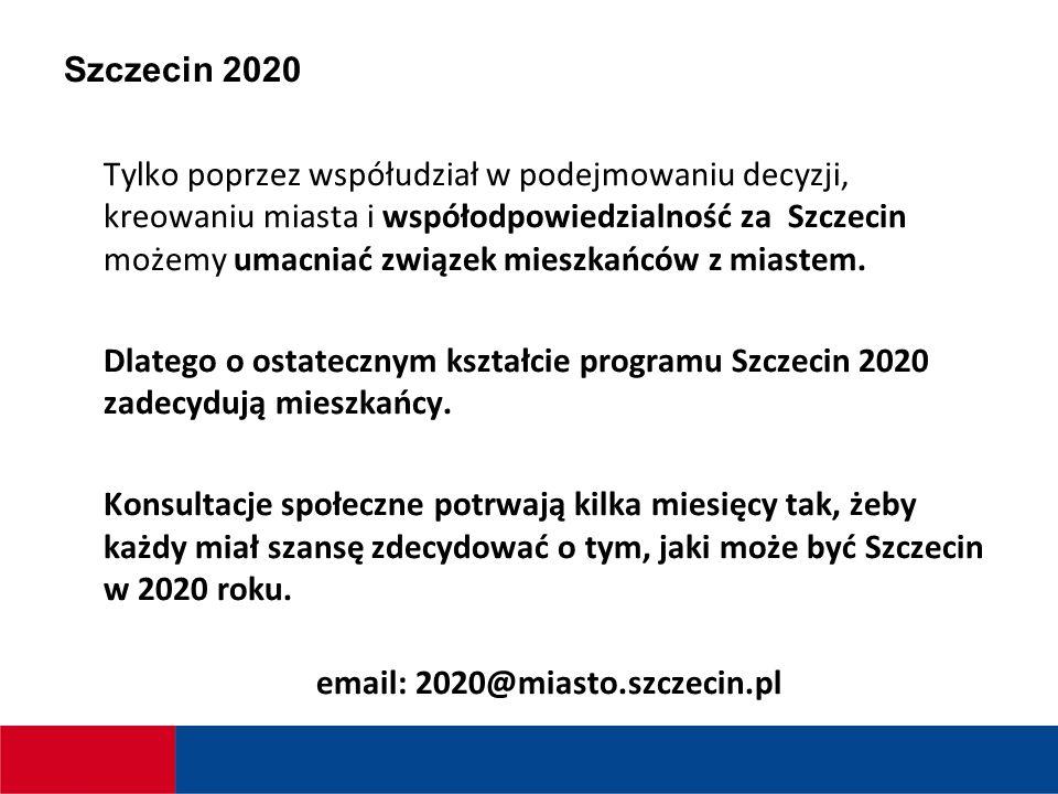 Szczecin 2020 Tylko poprzez współudział w podejmowaniu decyzji, kreowaniu miasta i współodpowiedzialność za Szczecin możemy umacniać związek mieszkańców z miastem.