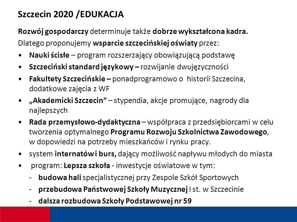 Szczecin 2020 /EDUKACJA Rozwój gospodarczy determinuje także dobrze wykształcona kadra.