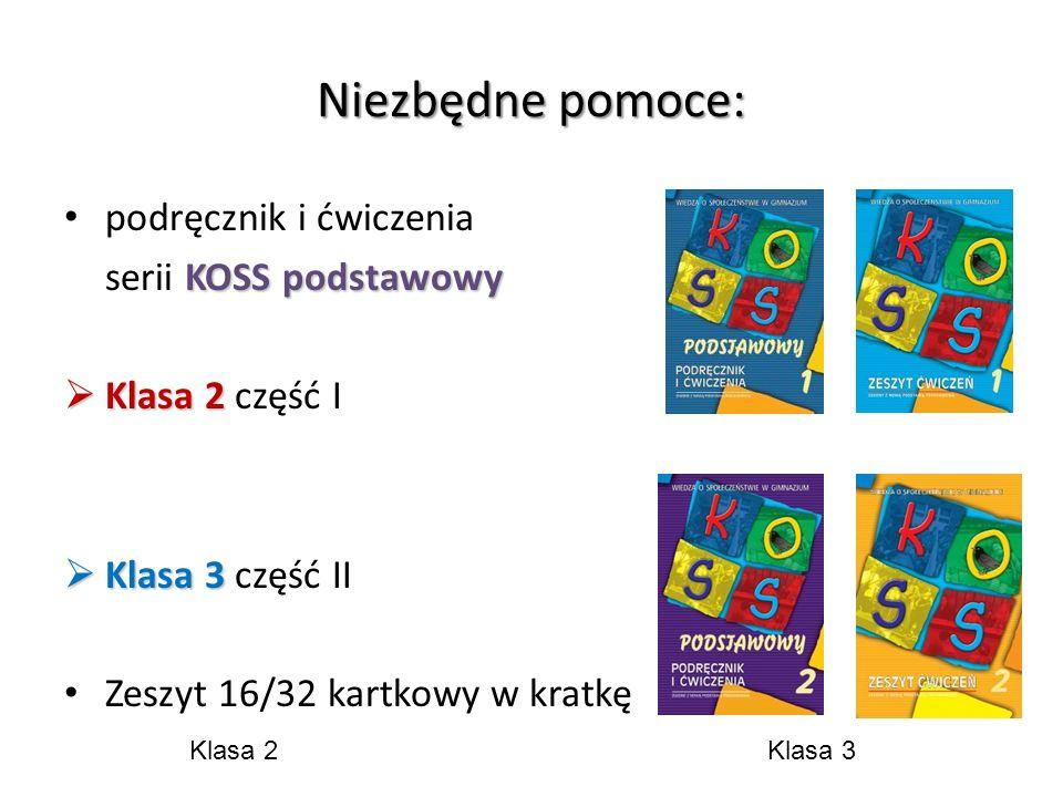 Niezbędne pomoce: podręcznik i ćwiczenia KOSS podstawowy serii KOSS podstawowy Klasa 2 Klasa 2 część I Klasa 3 Klasa 3 część II Zeszyt 16/32 kartkowy