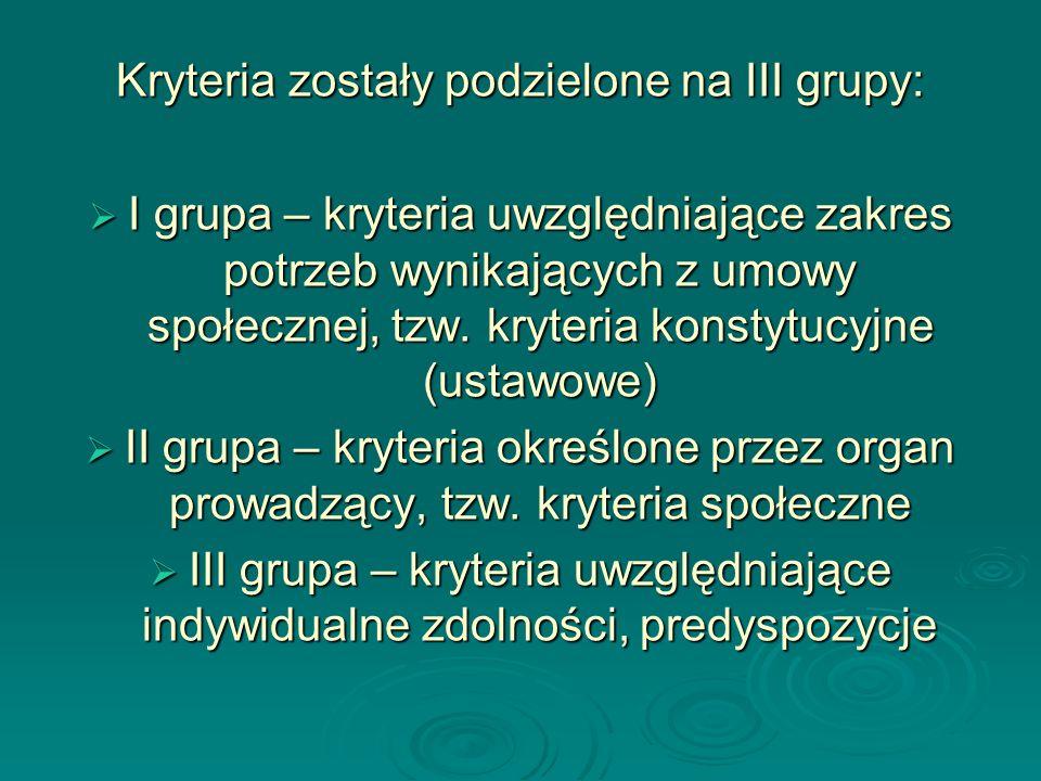 Kryteria zostały podzielone na III grupy: I grupa – kryteria uwzględniające zakres potrzeb wynikających z umowy społecznej, tzw. kryteria konstytucyjn