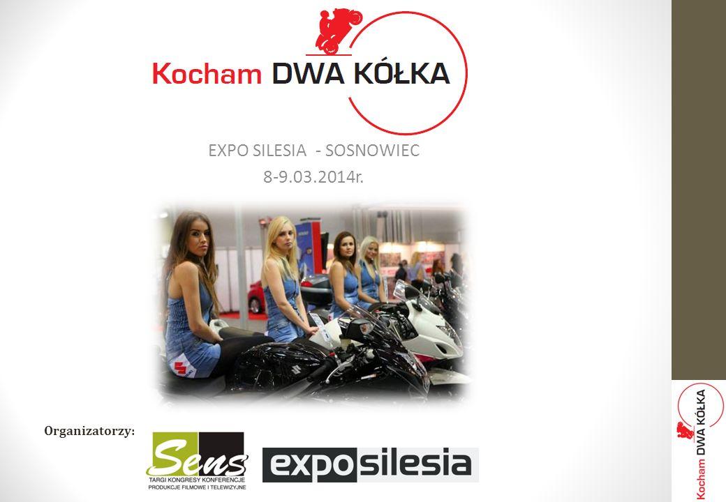 EXPO SILESIA - SOSNOWIEC 8-9.03.2014r. Organizatorzy: