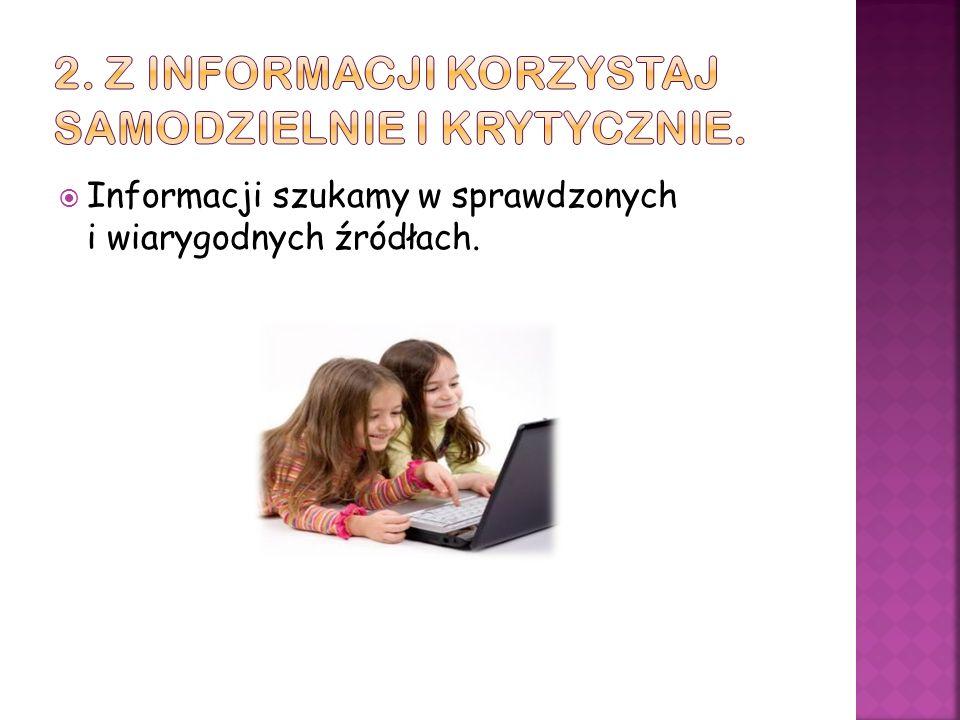 Informacji szukamy w sprawdzonych i wiarygodnych źródłach.