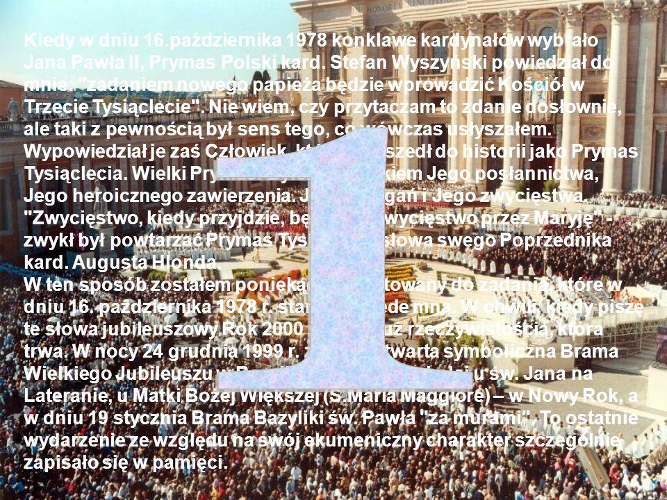 Kiedy w dniu 16.października 1978 konklawe kardynałów wybrało Jana Pawła II, Prymas Polski kard.
