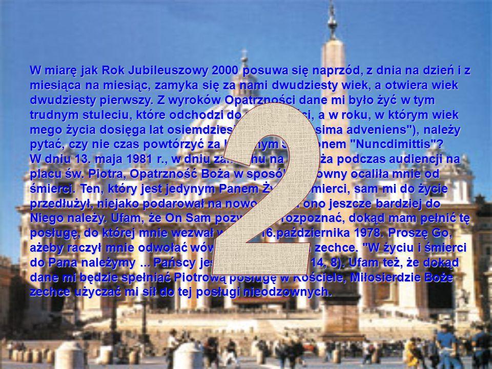 W miarę jak Rok Jubileuszowy 2000 posuwa się naprzód, z dnia na dzień i z miesiąca na miesiąc, zamyka się za nami dwudziesty wiek, a otwiera wiek dwudziesty pierwszy.