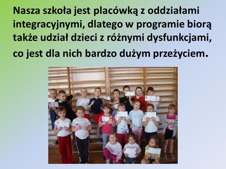 Nasza szkoła jest placówką z oddziałami integracyjnymi, dlatego w programie biorą także udział dzieci z różnymi dysfunkcjami, co jest dla nich bardzo