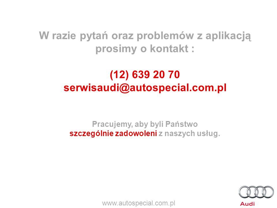 W razie pytań oraz problemów z aplikacją prosimy o kontakt : (12) 639 20 70 serwisaudi@autospecial.com.pl Pracujemy, aby byli Państwo szczególnie zado