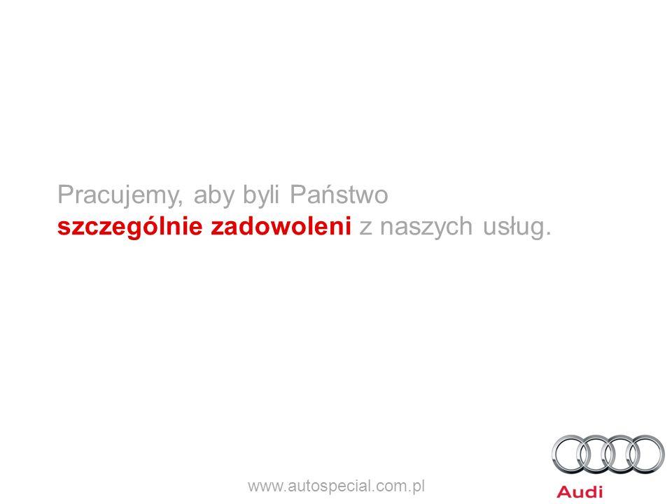 Pracujemy, aby byli Państwo szczególnie zadowoleni z naszych usług. www.autospecial.com.pl