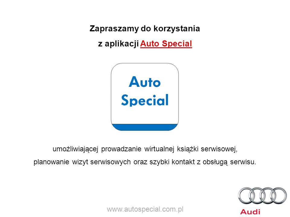 Zapraszamy do korzystania z aplikacji Auto Special umożliwiającej prowadzanie wirtualnej książki serwisowej, planowanie wizyt serwisowych oraz szybki
