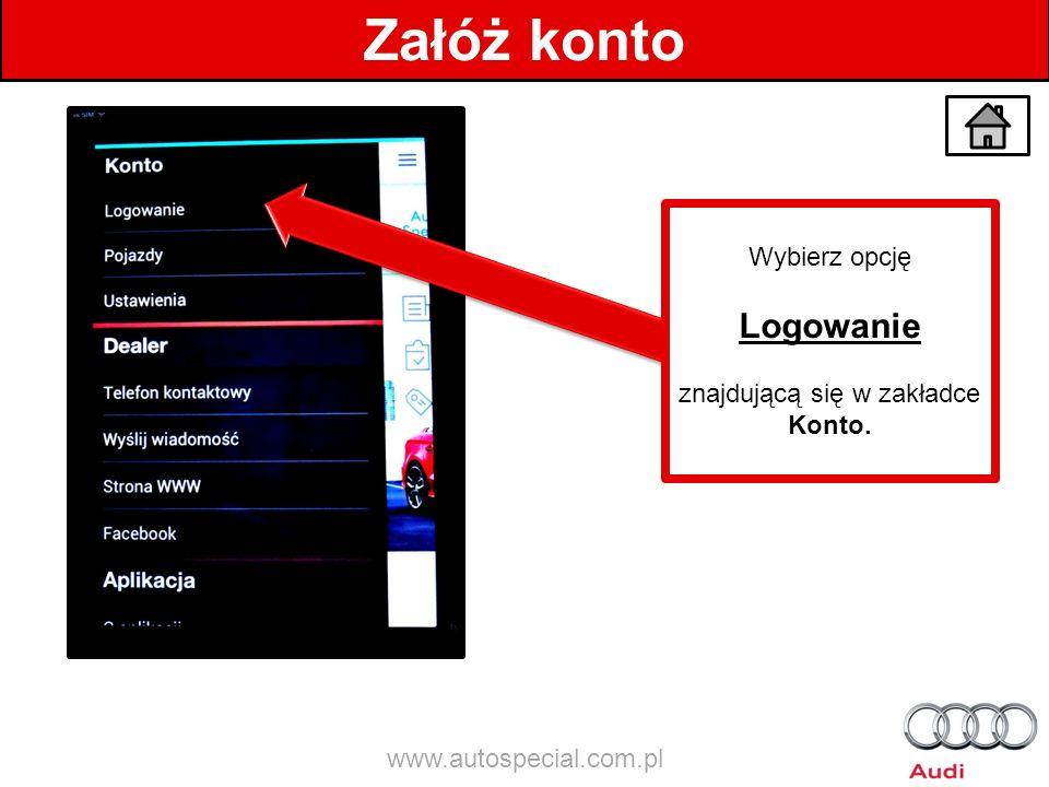 Załóż konto Wybierz opcję Logowanie znajdującą się w zakładce Konto. www.autospecial.com.pl