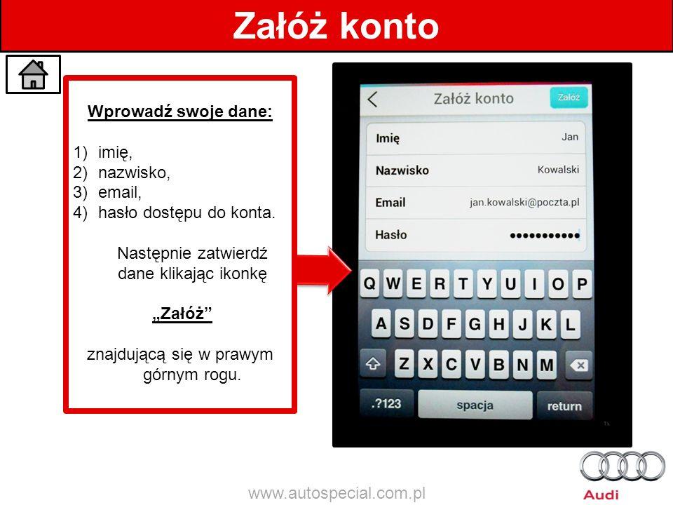 Załóż konto Wprowadź swoje dane: 1)imię, 2)nazwisko, 3)email, 4)hasło dostępu do konta. Następnie zatwierdź dane klikając ikonkę Załóż znajdującą się