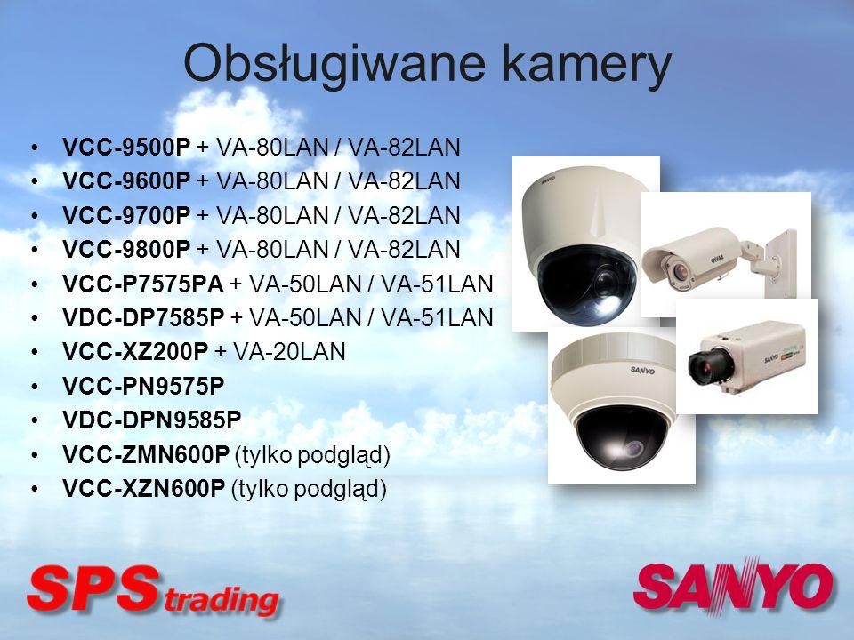 Obsługiwane kamery VCC-9500P + VA-80LAN / VA-82LAN VCC-9600P + VA-80LAN / VA-82LAN VCC-9700P + VA-80LAN / VA-82LAN VCC-9800P + VA-80LAN / VA-82LAN VCC