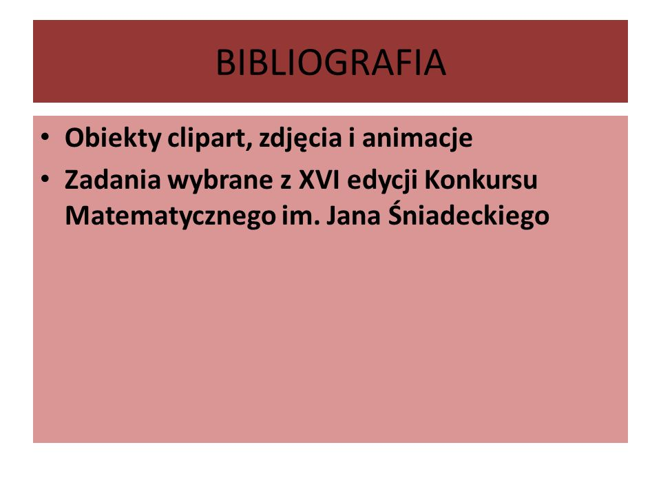 BIBLIOGRAFIA Obiekty clipart, zdjęcia i animacje Zadania wybrane z XVI edycji Konkursu Matematycznego im.