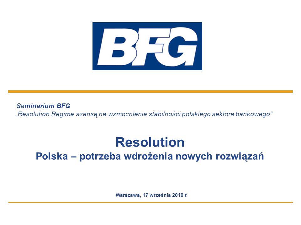 11 Seminarium BFG Resolution Regime szansą na wzmocnienie stabilności polskiego sektora bankowego Resolution Polska – potrzeba wdrożenia nowych rozwiązań Warszawa, 17 września 2010 r.