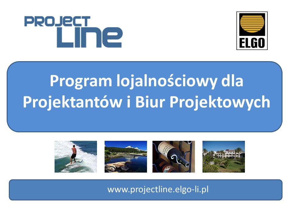 Program lojalnościowy dla Projektantów i Biur Projektowych www.projectline.elgo-li.pl