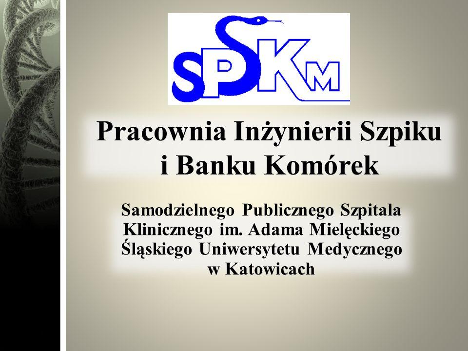 Informacje organizacyjne Pracownia Inżynierii Szpiku i Banku Komórek funkcjonuje w ramach Laboratorium Hematologicznego Oddziału Hematologii i Transplantacji Szpiku SPSK-M.