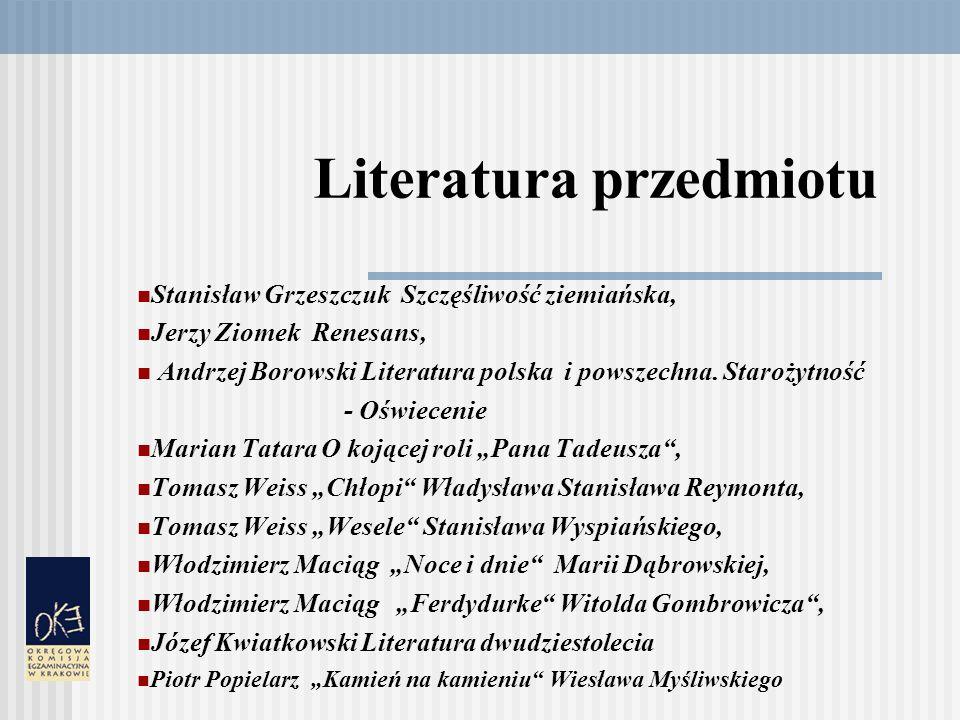 Literatura przedmiotu Stanisław Grzeszczuk Szczęśliwość ziemiańska, Jerzy Ziomek Renesans, Andrzej Borowski Literatura polska i powszechna.
