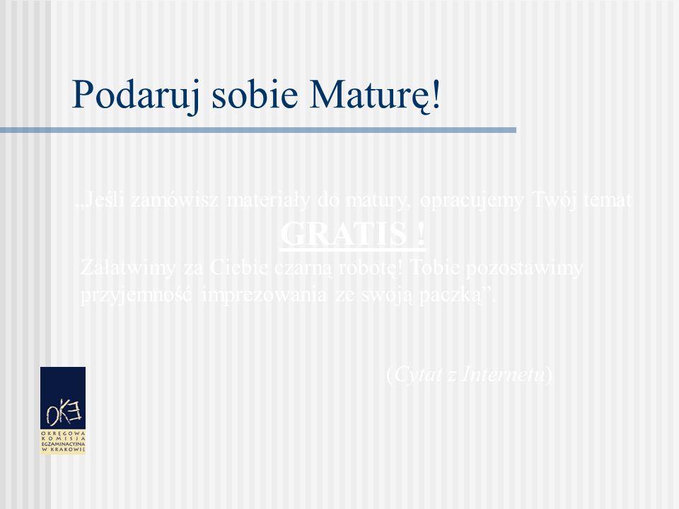 Podaruj sobie Maturę. Jeśli zamówisz materiały do matury, opracujemy Twój temat GRATIS .