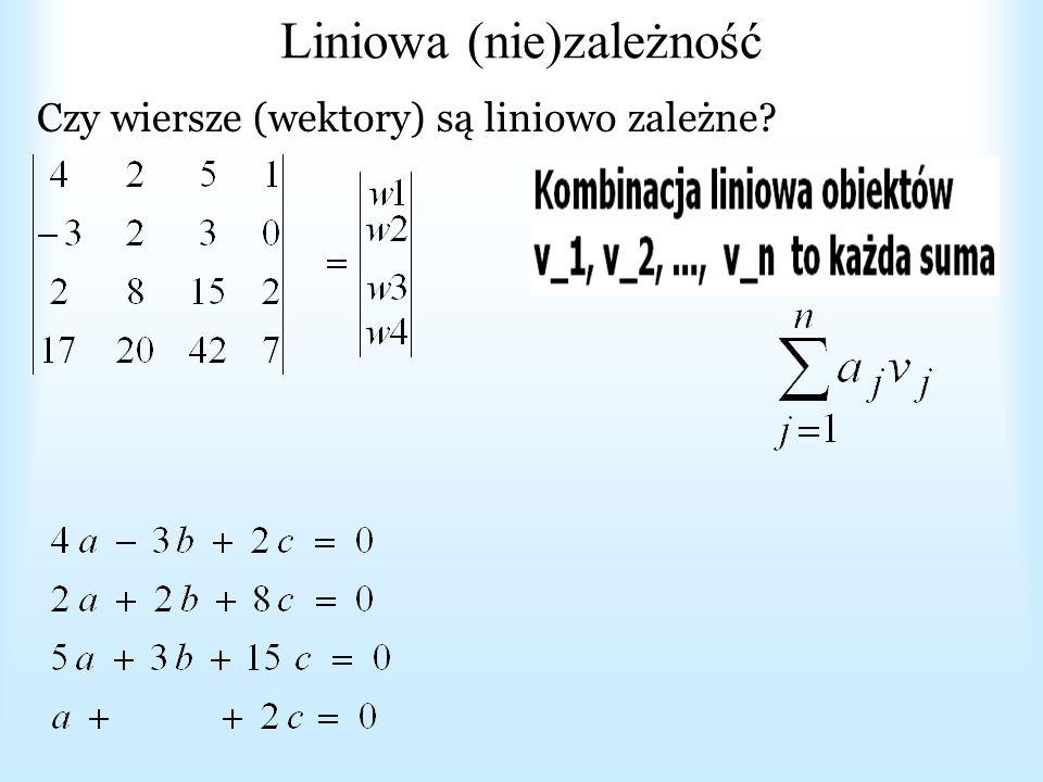 Przestrzeń rozwiązań układu równań Rozwiązanie: x+y = –z, więc rozwiązania to trójki (x,y, – x – y) = = x [1,0, – 1] + y [0,1, – 1].