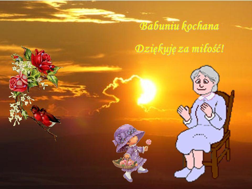 Życzę dziś Tobie, Babuniu miła, byś zawsze w życiu szczęśliwa była, życzę Babuniu życia najdłuższego, pociechy, szczęścia i zdrowia dobrego.