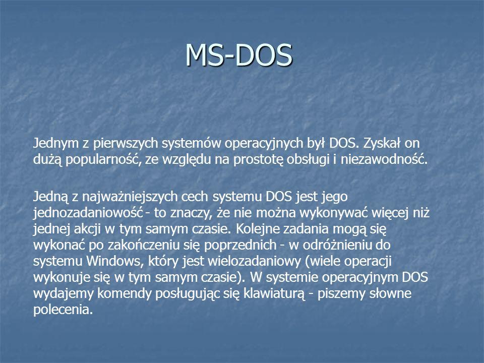Jednym z pierwszych systemów operacyjnych był DOS. Zyskał on dużą popularność, ze względu na prostotę obsługi i niezawodność. Jedną z najważniejszych