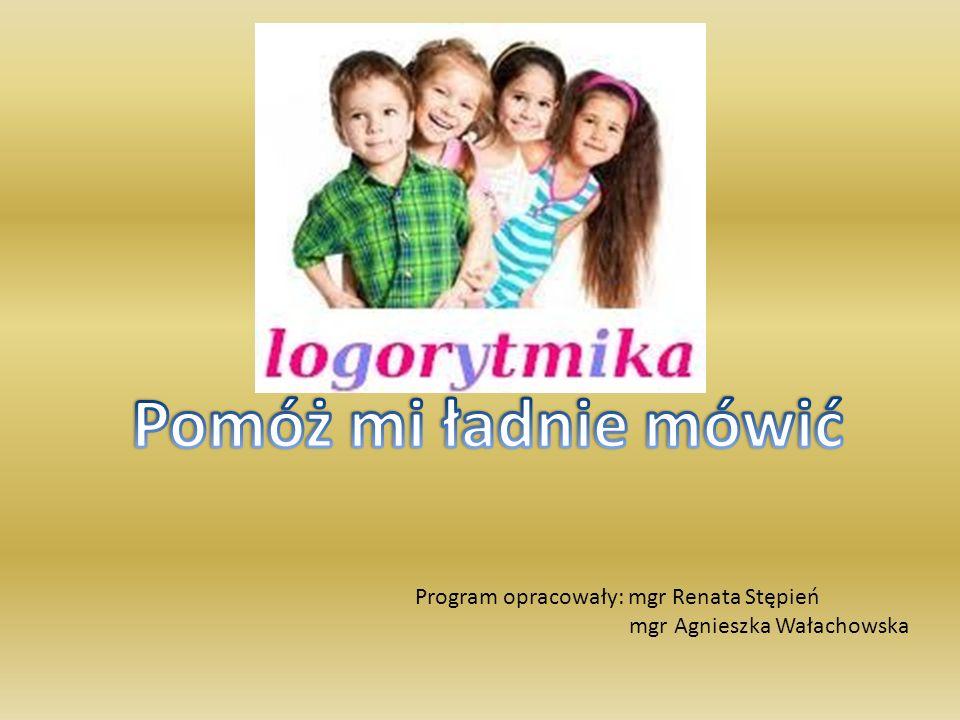 Program opracowały: mgr Renata Stępień mgr Agnieszka Wałachowska