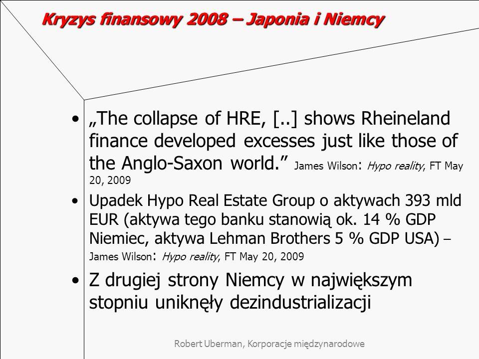 Robert Uberman, Korporacje międzynarodowe Kryzys finansowy 2008 – Japonia i Niemcy The collapse of HRE, [..] shows Rheineland finance developed excesses just like those of the Anglo-Saxon world.