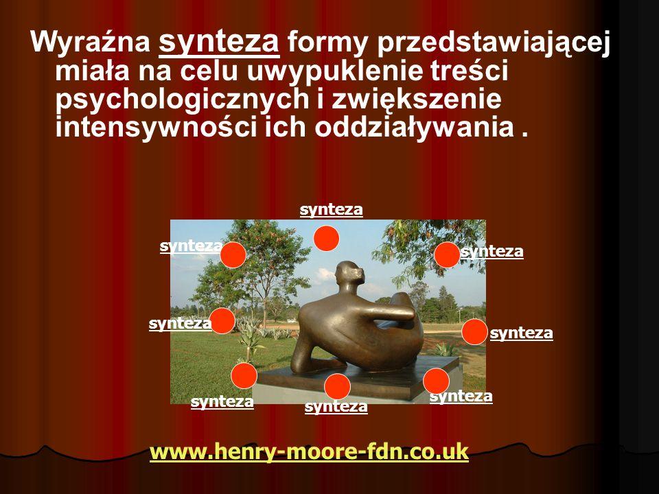 Wyraźna synteza formy przedstawiającej miała na celu uwypuklenie treści psychologicznych i zwiększenie intensywności ich oddziaływania. synteza www.he