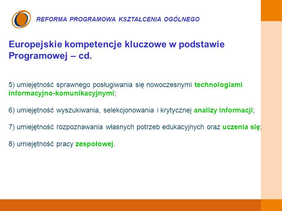 EDUKACJA SKUTECZNA, PRZYJAZNA I NOWOCZESNA REFORMA PROGRAMOWA KSZTAŁCENIA OGÓLNEGO Europejskie kompetencje kluczowe w podstawie Programowej – cd. 5) u