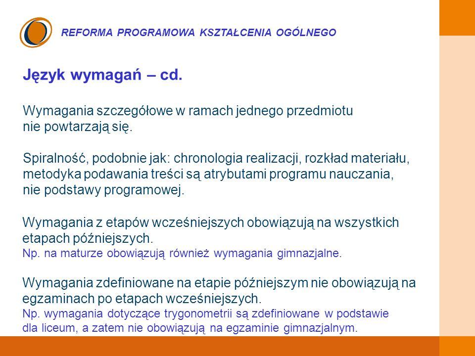 EDUKACJA SKUTECZNA, PRZYJAZNA I NOWOCZESNA REFORMA PROGRAMOWA KSZTAŁCENIA OGÓLNEGO Język wymagań – cd. Wymagania szczegółowe w ramach jednego przedmio