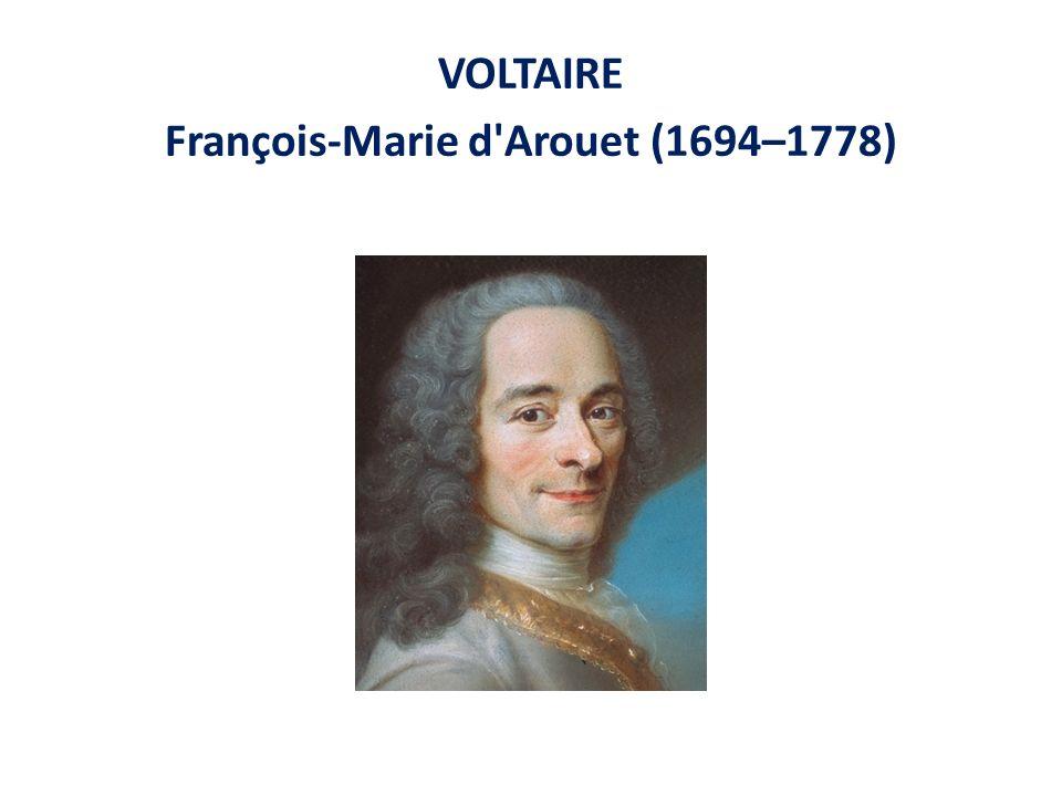 VOLTAIRE François-Marie d Arouet (1694–1778)