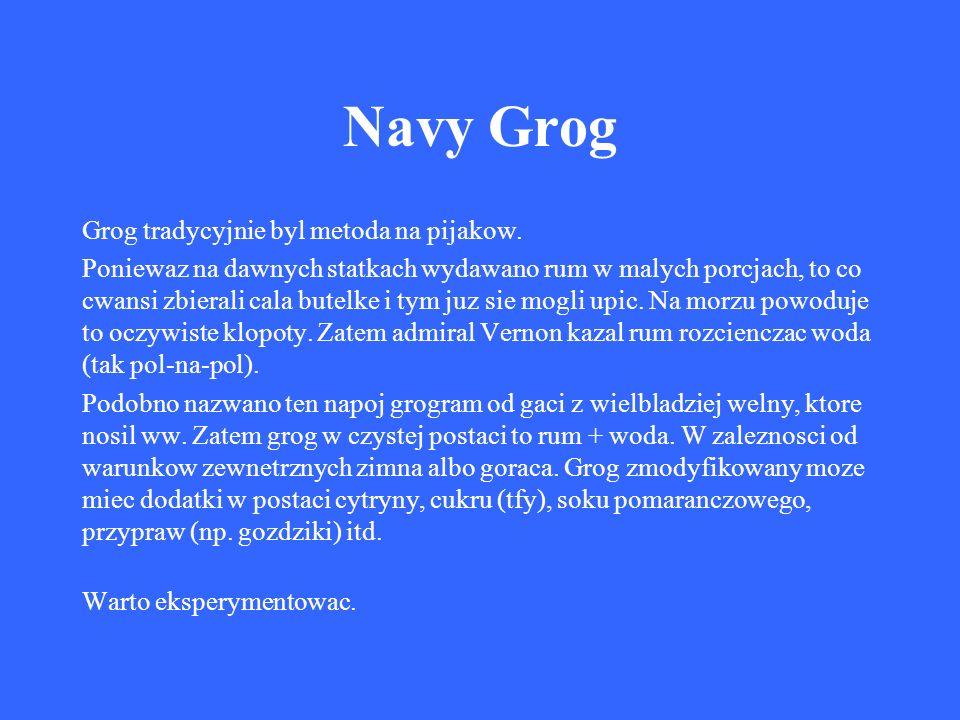 Navy Grog Grog tradycyjnie byl metoda na pijakow.