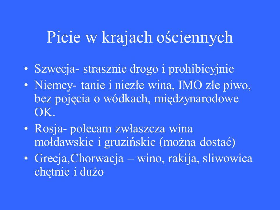 Picie w krajach ościennych Szwecja- strasznie drogo i prohibicyjnie Niemcy- tanie i niezłe wina, IMO złe piwo, bez pojęcia o wódkach, międzynarodowe OK.