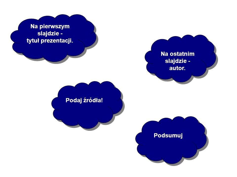 Na pierwszym slajdzie - tytuł prezentacji.Na pierwszym slajdzie - tytuł prezentacji.