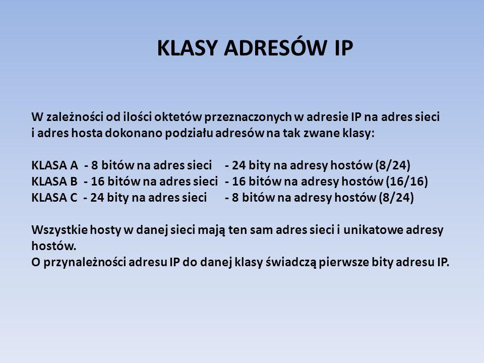 Klasy adresów IP - wyznaczanie: Klasa A – pierwszy bit adresu jest równy 0, ten pierwszy bit identyfikuje całą klasę, następne siedem bitów określa sieć, a ostatnie 24 bity wskazują komputer.