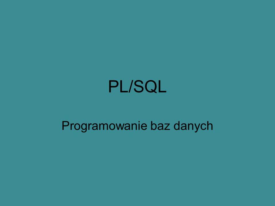 PL/SQL Programowanie baz danych