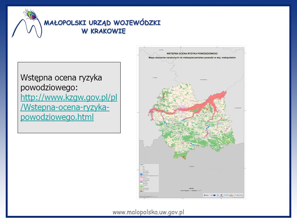 Wstępna ocena ryzyka powodziowego: http://www.kzgw.gov.pl/pl /Wstepna-ocena-ryzyka- powodziowego.html