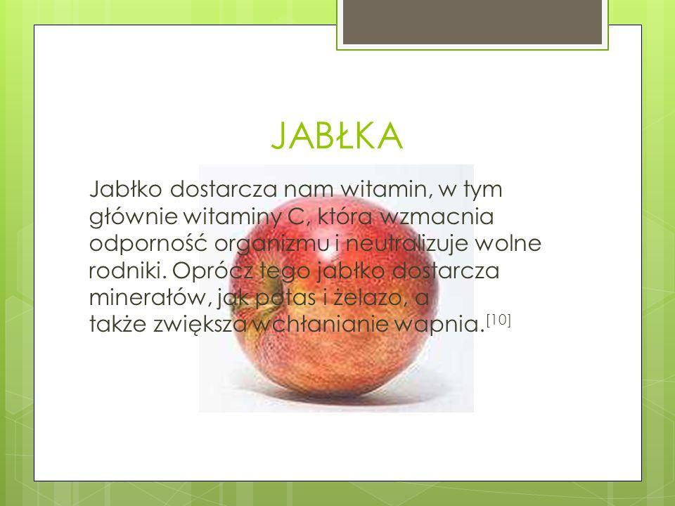 JABŁKA Jabłko dostarcza nam witamin, w tym głównie witaminy C, która wzmacnia odporność organizmu i neutralizuje wolne rodniki. Oprócz tego jabłko dos