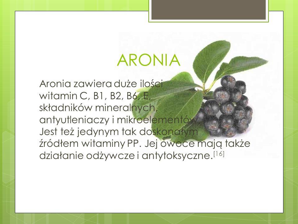 ARONIA Aronia zawiera duże ilości witamin C, B1, B2, B6, E, składników mineralnych, antyutleniaczy i mikroelementów. Jest też jedynym tak doskonałym ź
