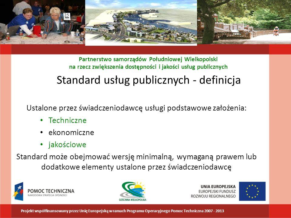 Standard usług publicznych - definicja Ustalone przez świadczeniodawcę usługi podstawowe założenia: Techniczne ekonomiczne jakościowe Standard może ob
