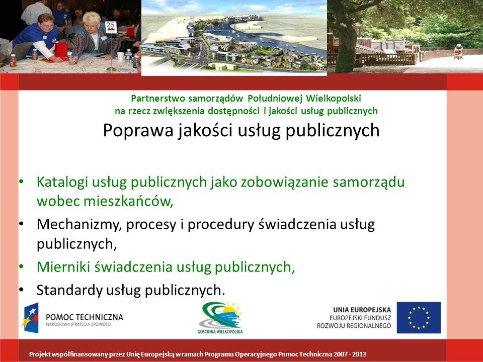 Standaryzacja usług publicznych ISO SERVIQUAL CAF Rząd brytyjski Partnerstwo samorządów Południowej Wielkopolski na rzecz zwiększenia dostępności i jakości usług publicznych Projekt współfinansowany przez Unię Europejską w ramach Programu Operacyjnego Pomoc Techniczna 2007 - 2013