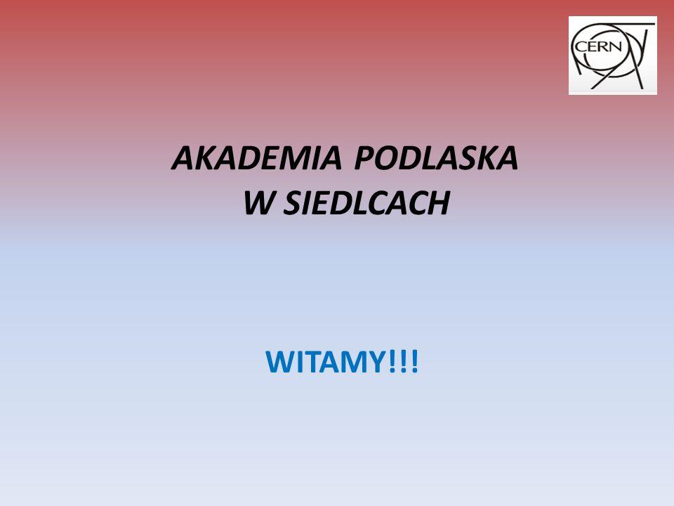 AKADEMIA PODLASKA W SIEDLCACH WITAMY!!!