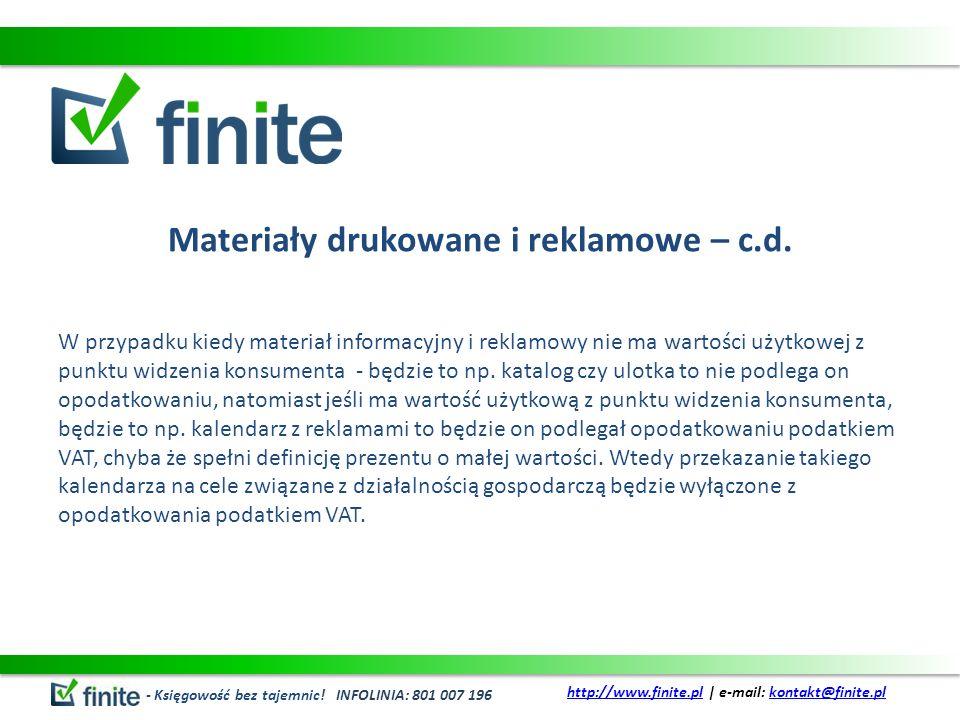 Materiały drukowane i reklamowe – c.d. W przypadku kiedy materiał informacyjny i reklamowy nie ma wartości użytkowej z punktu widzenia konsumenta - bę