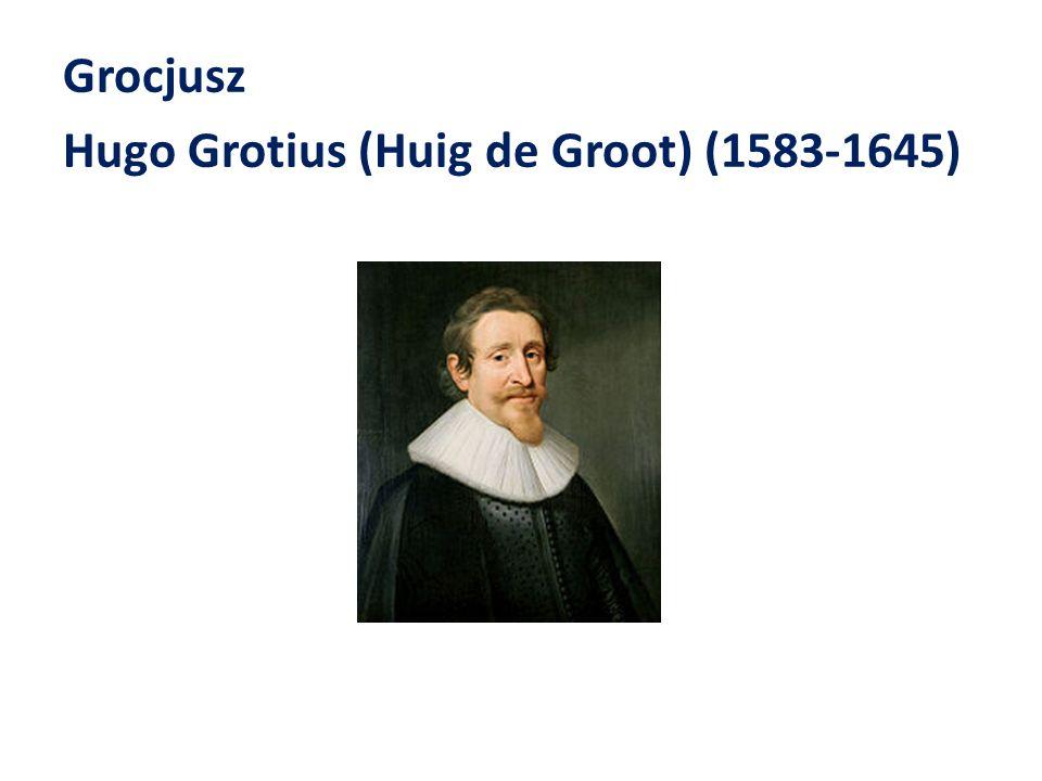 Grocjusz Hugo Grotius (Huig de Groot) (1583-1645)