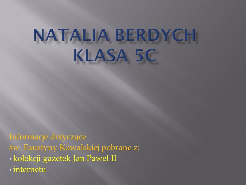 Informacje dotyczące św. Faustyny Kowalskiej pobrane z: kolekcji gazetek Jan Paweł II internetu