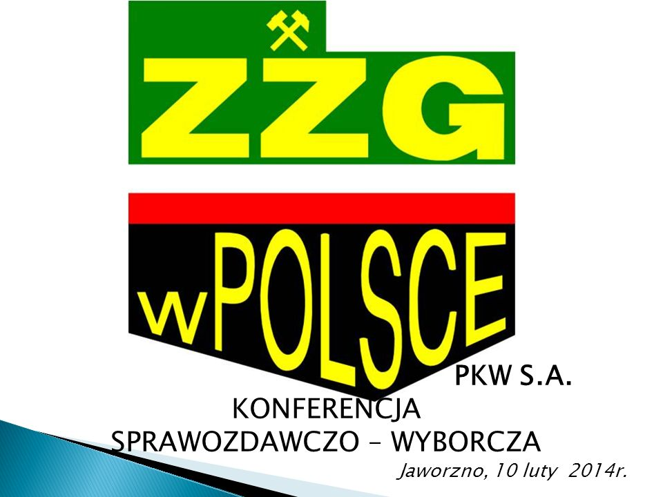 PKW S.A. KONFERENCJA SPRAWOZDAWCZO – WYBORCZA Jaworzno, 10 luty 2014r.