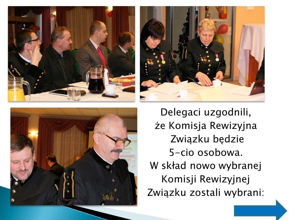 Delegaci uzgodnili, że Komisja Rewizyjna Związku będzie 5-cio osobowa. W skład nowo wybranej Komisji Rewizyjnej Związku zostali wybrani: